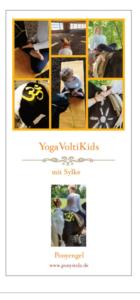"""""""Yoga VoltiKids"""" mit Sylke (fortlaufend, Donnerstags 17-18:30, nicht in den Schulferien) @ Ponystolz Paderborn"""